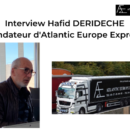 Interview Hafid Derideche Atlantic Europe Express Groupe Guyamier